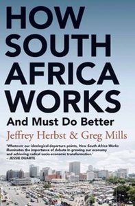 HOW SOUTH AFRICA WORKS: AND MUST DO BETT