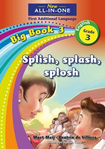 New All-in-One Grade 3 English First Additional Language Big Book 3 : Splish, splash, splosh