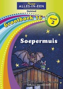 Nuwe Alles-in-Een Graad 2 Afrikaans Huistaal Grootboek 16 : Soepermuis