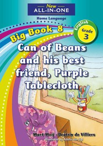 New All-in-One Grade 3 English Home Language Big Book 8 : Can of beans and his best friend, Purple Tablecloth