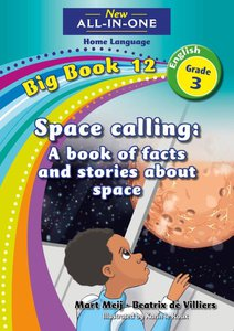New All-in-One Grade 3 English Home Language Big Book 12 : Space calling: A book of facts and stories about space
