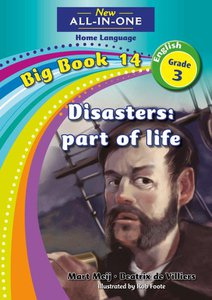 New All-in-One Grade 3 English Home Language Big Book 14 : Disasters: Part of life