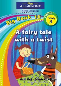New All-in-One Grade 3 English Home Language Big Book 16 : A fairy tale with a twist
