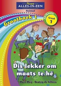 Nuwe Alles-in-Een Graad 1 Afrikaans Huistaal Grootboek 1 : Dis lekker om maats te he