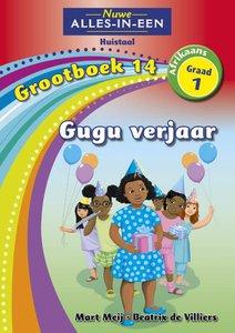 Nuwe Alles-in-Een Graad 1 Afrikaans Huistaal Grootboek 14 : Gugu verjaar