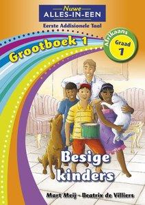 Nuwe Alles-in-Een Graad 1 Afrikaans Eerste Addisionele Taal Grootboek 1 : Besige kinders