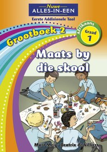 Nuwe Alles-in-Een Graad 1 Afrikaans Eerste Addisionele Taal Grootboek 2 : Maats by die skool