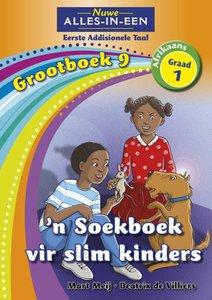 Nuwe Alles-in-Een Graad 1 Afrikaans Eerste Addisionele Taal Grootboek 9 : 'n Soekboek vir slim kinders