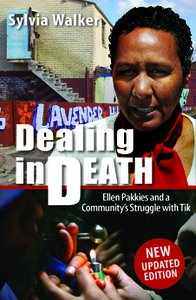 Dealing in Death - Ellen Pakkies and a Community's Struggle with Tik