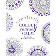 COLOUR YOURSELF CALM: CREATIVITY HB