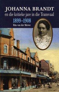 Johanna Brandt en die kritieke jare in die Transvaal 1899–1908