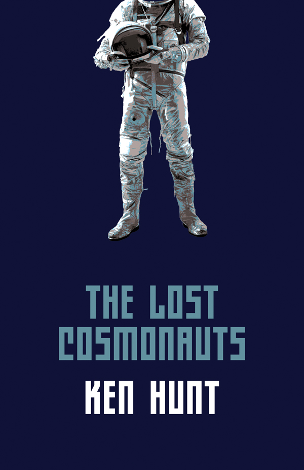 The Lost Cosmonauts by Ken Hunt