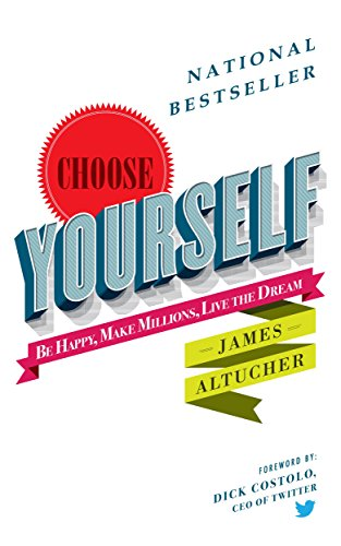 Choose yourself- James Altucher