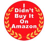 I Didn't Buy It On Amazon