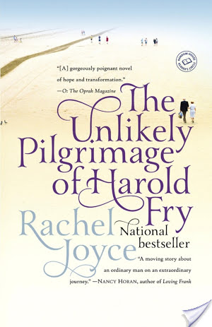 A Journey of the Heart: The Unlikely Pilgrimage of Harold Fry by Rachel Joyce