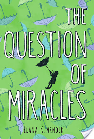 Middle Grade Review: The Question of Miracles (2015) by Elana K. Arnold