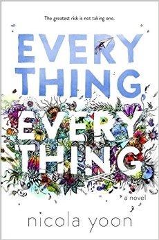 ARC Illumination: Everything, Everything (2015) by Nicola Yoon