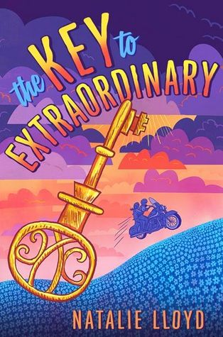 ARC Review: THE KEY TO EXTRAORDINARY by Natalie Lloyd