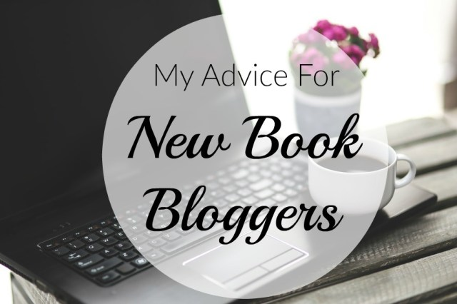 My Advice For New Book Bloggers