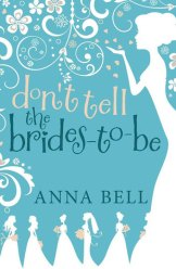 Anna Bell - Don't Tell The Brides-to-Be (Don't Tell #3)