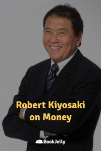 Pearls of Wisdom - Robert Kiyosaki on Money