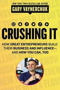 Crushing it quotes gary vaynerchuk
