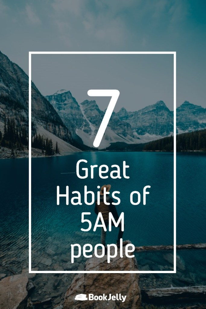 7 Great Habits of 5AM people