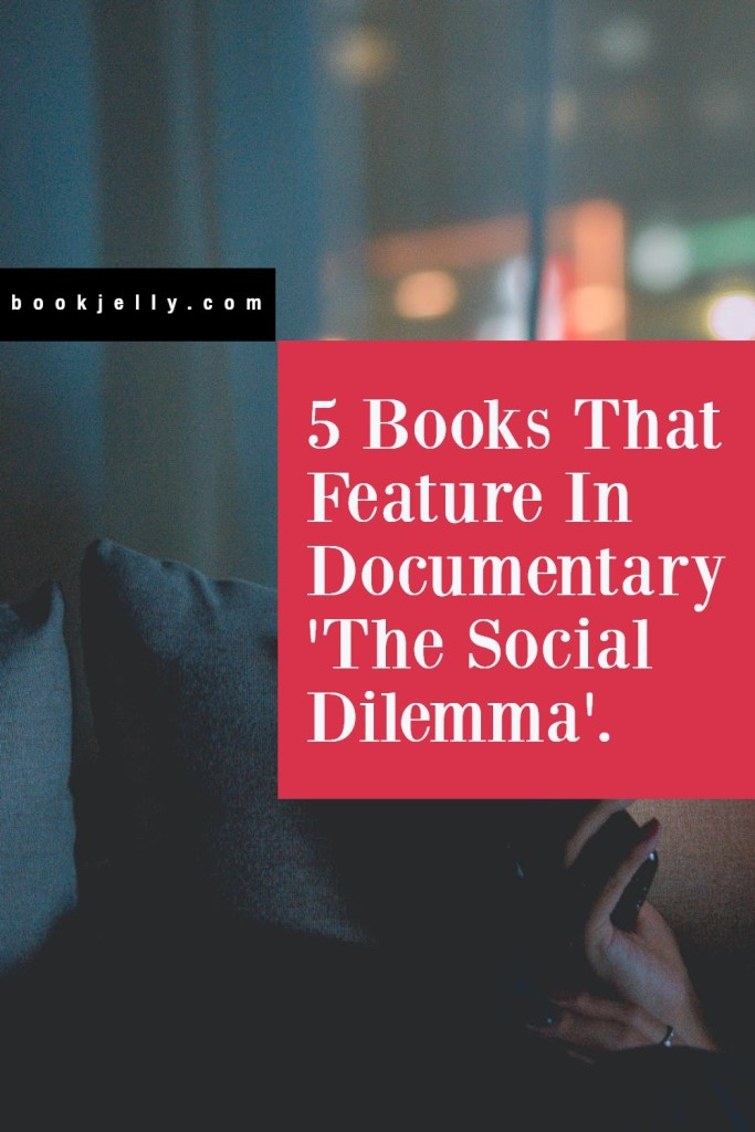 The Social Dilemma and books that feature in the documentary