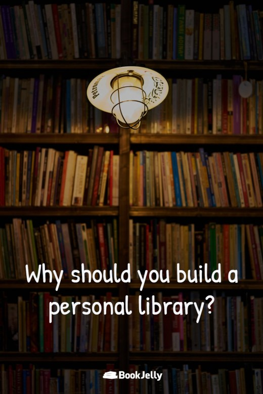 Why should you build a personal library