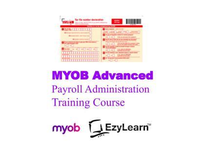 MYOB Advanced Certificate Training Course - Payroll Administration - EzyLearn