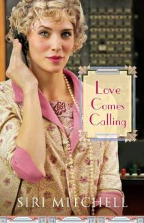 """Love Comes Calling,"" by Siri Mitchell"