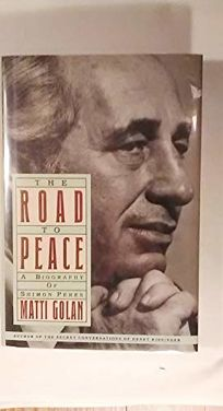 תוצאת תמונה עבור ‪Matti Golan The road to peace : a biography of Shimon Peres‬‏