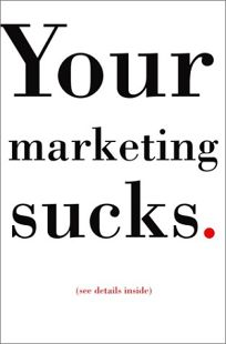 Nonfiction Book Review: Your Marketing Sucks by Mark