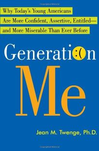 Nonfiction Book Review Generation Me Why Today's Young Americans