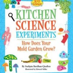 Kitchen Science How To Organize Your Cabinets And Drawers Children S Book Review Experiments Does Mold Garden Grow