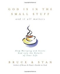Religion Book Review: God is in the Small Stuff: And It