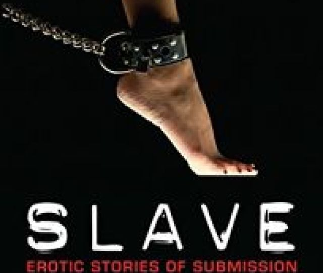 Slave Girls Erotic Stories Of Submission