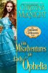 The Misadventures of Lady Ophelia - Christina McKnight