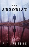 The Arborist - P.T. Phronk