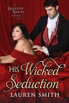 His Wicked Seduction (The League of Rogues) - Lauren Smith