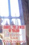 Raquel, the Jewess of Toledo: A Spanish Ballad - Lion Feuchtwanger