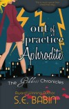 Out of Practice Aphrodite (The Goddess Chronicles) (Volume 1) - S.E. Babin