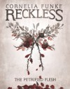 The Petrified Flesh (Reckless Book 1) - Cornelia Funke, Oliver Latsch