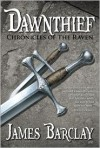Dawnthief (Chronicles of the Raven Series #1) - James Barclay