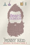 Beard Science (Winston Brothers Book 3) (Volume 3) - Penny Reid