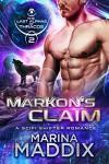 Markon's Claim: A SciFi Alien Shifter Romance (The Last Alphas of Thracos Book 2) - Marina Maddix