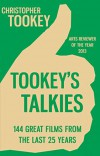 Tookey's Talkies: 144 Great Films From the Last 25 Years - Christopher Tookey