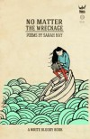 No Matter the Wreckage by Kay, Sarah (2014) Paperback - Sarah Kay