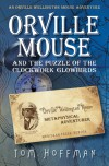 Orville Mouse and the Puzzle of the Clockwork Glowbirds - Tom Hoffman