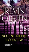 No One Needs To Know - Kevin O'Brien